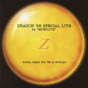 """DRAGON '98 SPECIAL LIVE by """"MONOLITH""""-Anime Japan Fes '98 in Shibuya-"""