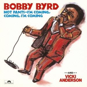 Bobby Byrd/ホット・パンツ - アイム・カミング [UICY-77149]