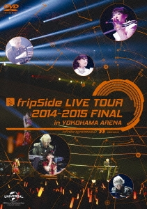 fripSide LIVE TOUR 2014-2015 FINAL in YOKOHAMA ARENA infinite synthesis 2 2015.03.01<通常版> DVD