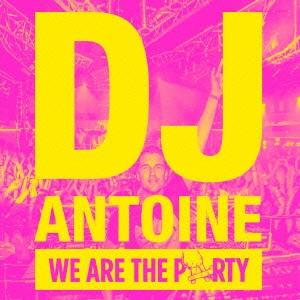 DJ Antoine/ウィー・アー・ザ・パーティー[LEXCD-14023]