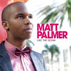 Matt Palmer/ライク・ジ・オーシャン[LEXCD-12008]