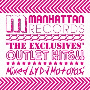 DJ Motoyosi/Manhattan Records The Exclusives OUTLET HITS!![LEXCD-09003]