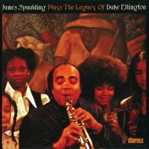 James Spaulding/プレイズ・ザ・レガシー・オブ・デューク・エリントン<完全限定生産盤>[CDSOL-6934]