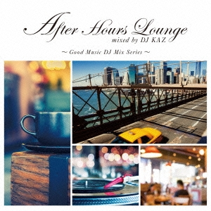 After Hours Lounge mixed by DJ KAZ CD