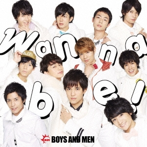 BOYS AND MEN/Wanna be!<通常盤>[KICM-1650]