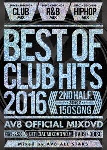 AV8 Allstars/BEST OF CLUB HITS 2016 -2nd half 3disc- AV8 OFFICIAL MIXDVD[AME-011]
