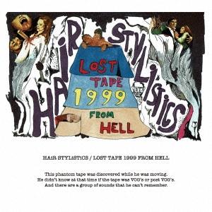 ヘア・スタイリスティックス/LOST TAPE 1999 FROM HELL[TDC0001]
