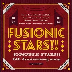 ES オールスターズ/『あんさんぶるスターズ!!』6th Anniversary song「FUSIONIC STARS!!」[FFCG-0177]