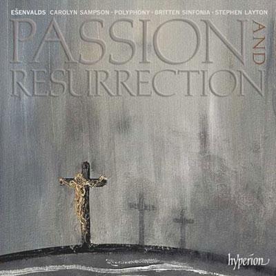 E.Esenvalds: Passion and Resurrection, Evening, Night Prayer, etc