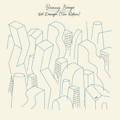Benny Sings/Not Enough/Not Enough (Tuxedo Remix)<レコードの日対象商品/限定盤>[NKS721]