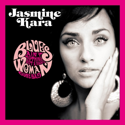 Jasmine Kara/Blues Ain't Nothing But A Good Woman Gone Bad[BBQ-42CD]