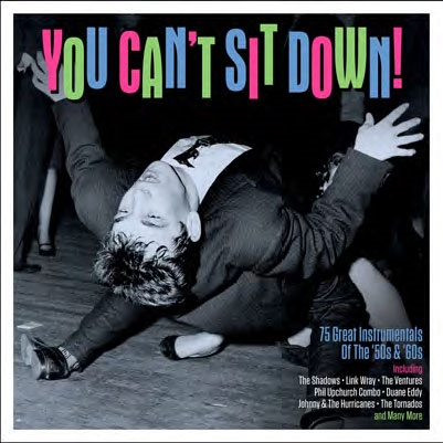 You Can't Sit Down! 75 Instrumentals From The '50S &'60S[NOT3CD286]