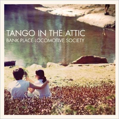 Tango In The Attic/バンク・プレイス・ロコモティヴ・ソサイエティー[TSIP-2036]