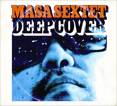 MASA SEXTET/Deep Cover[ZLCP-0030]
