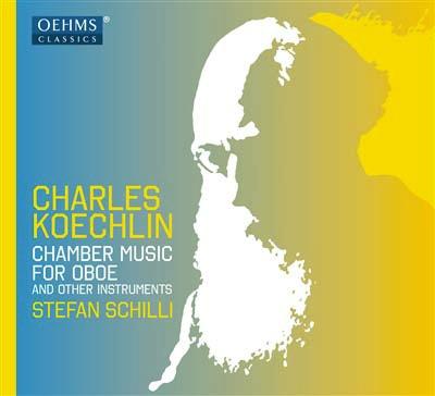 シュテファン・シュリ/Charles Koechlin: Chamber Music For Oboe and Other Instruments [OC1823]