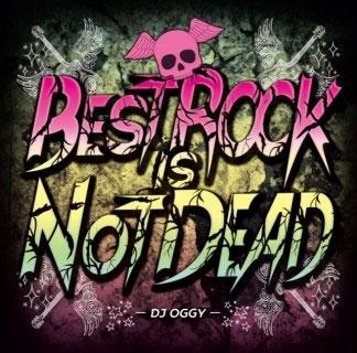DJ OGGY/BEST ROCK IS NOT DEAD[OGYCD-20]