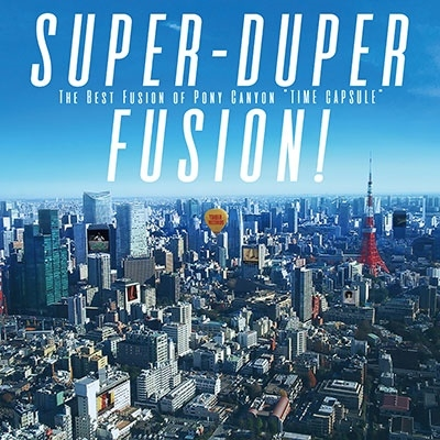 "SUPER-DUPER FUSION! The Best Fusion of Pony Canyon ""TIME CAPSULE""<タワーレコード限定> CD"