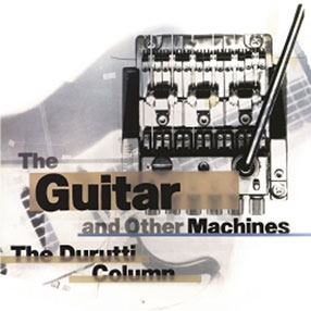 The Guitar And Other Machines (Deluxe Edition) CD