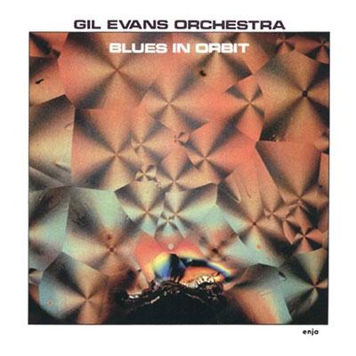 Gil Evans/ブルース・イン・オービット<完全限定生産盤>[CDSOL-6516]