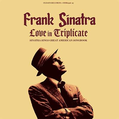 Frank Sinatra/ラヴ・イン・トリプリケート/シナトラ・シングス・グレイト・アメリカン・ソングブック[ODR-6396]