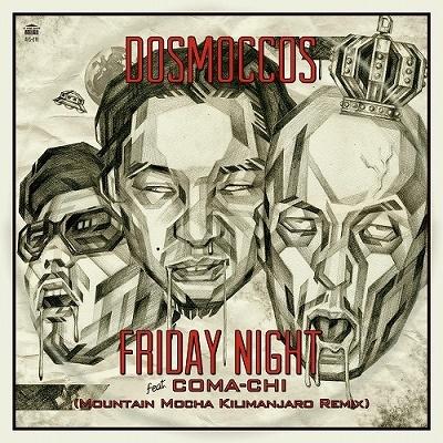 DOSMOCCOS/Friday Night feat. COMA-CHI (MOUNTAIN MOCHA KILIMANJARO Remix Vocal) C/W (MOUNTAIN MOCHA KILIMANJARO<限定盤>[AHS18]