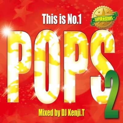 DJ Kenji.T/This is No.1 POPS 2 -SUPER☆STARS-[NESO-003]