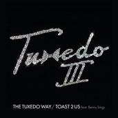 Tuxedo/The Tuxedo Way/Toast 2 Us feat. Benny Sings<レコードの日対象商品/限定盤>[HR7S163]