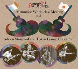 Adrien Moignard/Manouche World-class Meeting vol.1[MJJ-001]