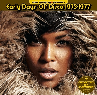 SOUL MUSIC LOVERS ONLY - EARLY DAYS OF DISCO 1973-1977 (SELECTED BY T-GROOVE)<期間限定価格盤> CD