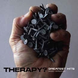 Therapy?/GREATEST HITS (2020 VERSIONS)[R910032J]