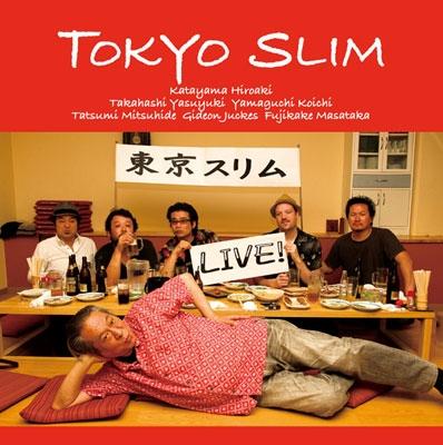 Tokyo Slim/LIVE![B-46F]