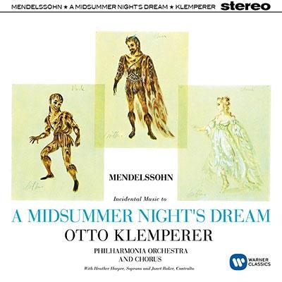オットー・クレンペラー/Mendelssohn: A Midsummer Night's Dream[2564640326]