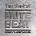 MUTE BEAT/The Best of MUTE BEAT[OVE-0106]