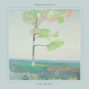 Nicholas Krgovich/イン・アン・オープン・フィールド[EPCD-104]