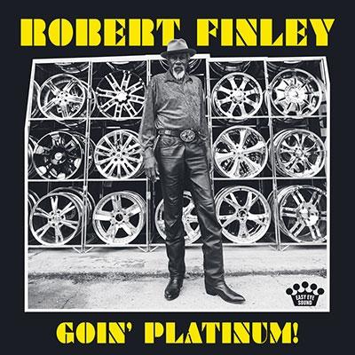 Robert Finley/Goin' Platinum![7559793436]