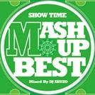 DJ SHUZO/SHOW TIME MASH UP BEST Mixed By DJ SHUZO[SMICD-116]
