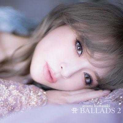 A BALLADS 2 [2CD+DVD]<初回限定スリーブ仕様> CD