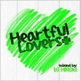 DJ HIROKI/Heartful Lovers Mixed by DJ HIROKI[GRVY-011]