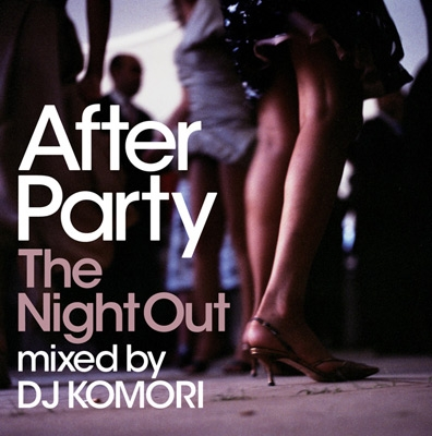 DJ KOMORI/AFTER PARTY -THE NIGHT OUT-[SGVB-004]