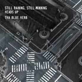 THA BLUE HERB/STILL RAINING, STILL WINNING / HEADS UP[TBHR-CD-019]