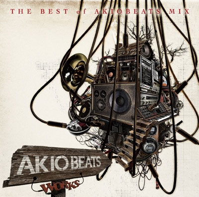 WORKS -THE BEST OF AKIO BEATS MIX-