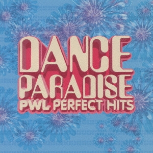 DANCE PARADISE -PWL PERFECT HITS-