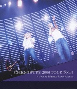 CHEMISTRY 2006 TOUR fo(u)r ~Live at Saitama Super Arena~