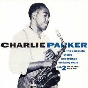 Charlie Parker/コンプリート・スタジオ・レコーディングス・オン・サヴォイ・イヤーズVOL.2[COCB-53884]