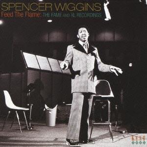 Spencer Wiggins/フィード・ザ・フレイム : ザ・フェイム・アンド・XLレコーディングス[PCD-17380]