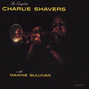 Charlie Shavers/ザ・コンプリート<完全限定生産盤>[CDSOL-6118]