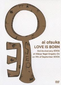 大塚 愛/大塚愛 【LOVE IS BORN】 〜3rd Anniversary 2006〜 at Hibiya Yagai Ongaku-do on 9th of September 2006<通常盤>[AVBD-91442]