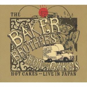 The Baker Brothers/ホット・ケイクス:ライヴ・イン・ジャパン[PCD-20004]