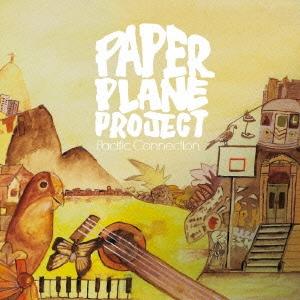 Paper Plane Project/パシフィック・コネクション[PCD-93364]