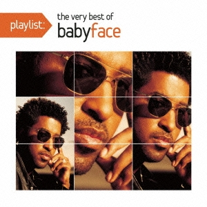 Babyface/プレイリスト : ヴェリー・ベスト・オブ・ベイビーフェイス[SICP-3634]